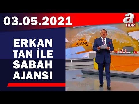 Erkan Tan İle Sabah Ajansı / A Haber / 03.05.2021