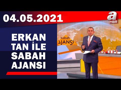 Erkan Tan ile Sabah Ajansı / A Haber / 04.05.2021