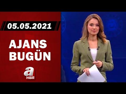 Cansın Helvacı İle Ajans Bugün / A Haber / 05.05.2021