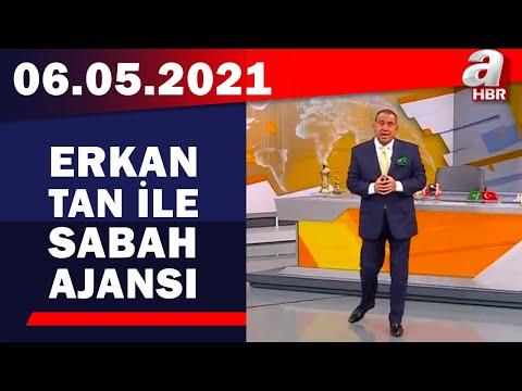 Erkan Tan İle Sabah Ajansı / A Haber / 06.05.2021