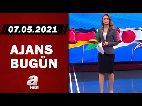Cansın Helvacı İle Ajans Bugün / A Haber / 07.05.2021