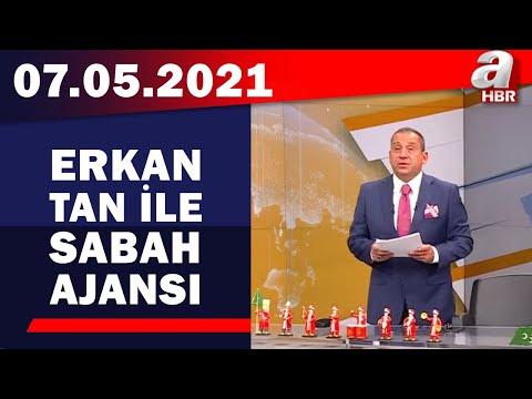 Erkan Tan İle Sabah Ajansı / A Haber / 07.05.2021