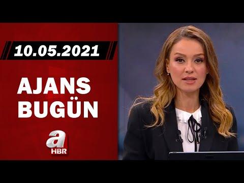 Cansın Helvacı İle Ajans Bugün / A Haber / 10.05.2021