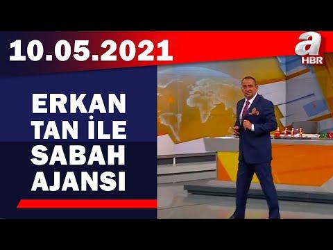Erkan Tan İle Sabah Ajansı / A Haber / 10.05.2021