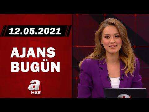 Cansın Helvacı İle Ajans Bugün / A Haber / 12.05.2021