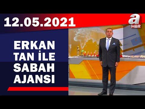 Erkan Tan İle Sabah Ajansı / A Haber / 12.05.2021