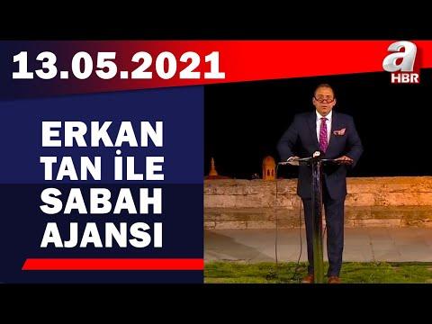 Erkan Tan İle Sabah Ajansı / A Haber / 13.05.2021