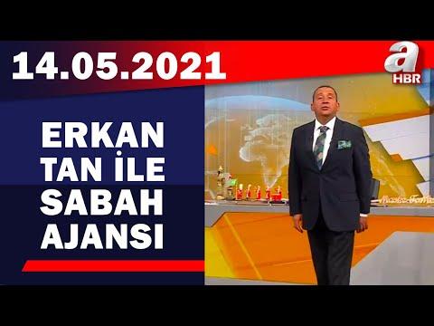 Erkan Tan İle Sabah Ajansı / A Haber / 14.05.2021