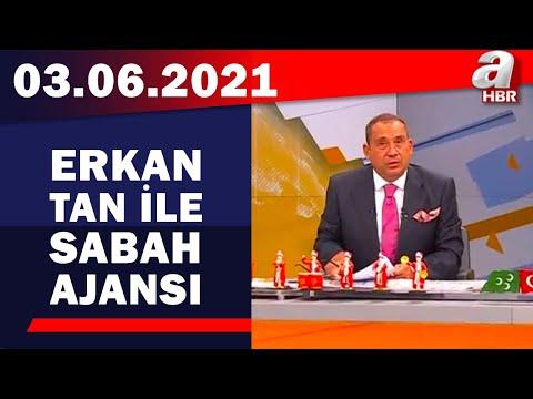 Erkan Tan İle Sabah Ajansı / A Haber / 03.06.2021