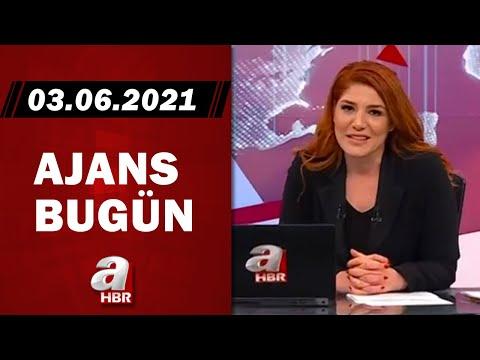 Merve Türkay İle Ajans Bugün / A Haber / 03.06.2021