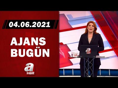 Merve Türkay İle Ajans Bugün / A Haber / 04.06.2021