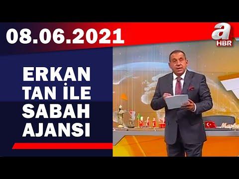 Erkan Tan İle Sabah Ajansı / A Haber / 08.06.2021