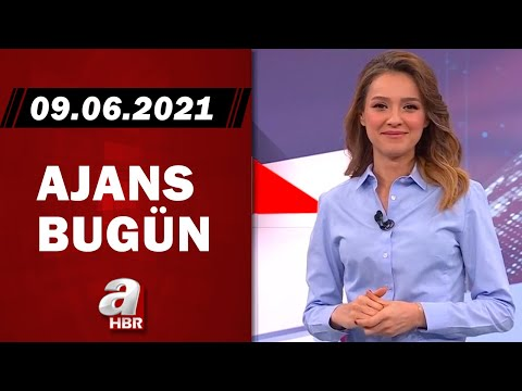 Cansın Helvacı İle Ajans Bugün / A Haber / 09.06.2021