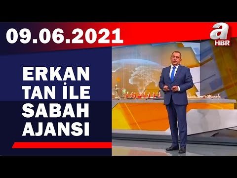 Erkan Tan İle Sabah Ajansı / A Haber / 09.06.2021