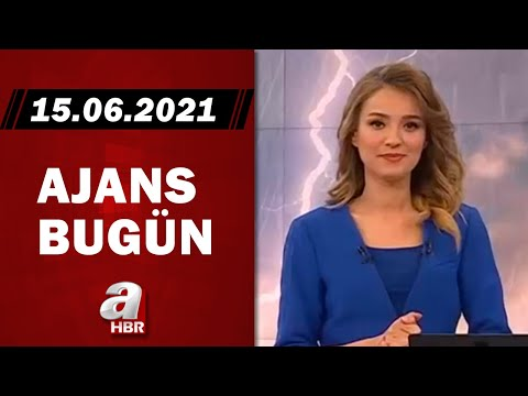 Cansın Helvacı ile Ajans Bugün / A Haber / 15.06.2021