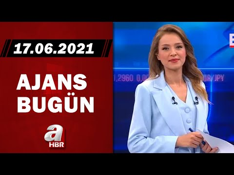 Cansın Helvacı ile Ajans Bugün / A Haber / 17.06.2021
