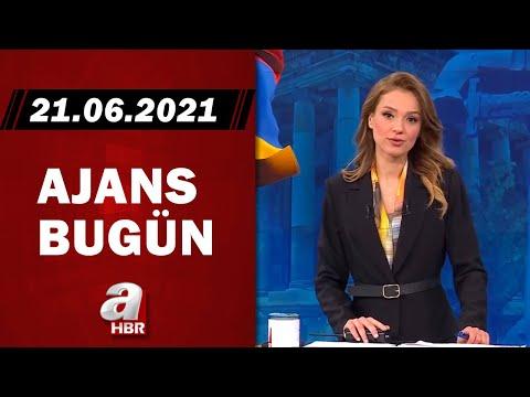 Cansın Helvacı ile Ajans Bugün / A Haber / 21.06.2021