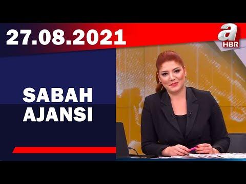 Sabah Ajansı / A Haber / 27.08.2021