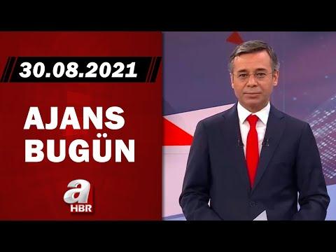 Hikmet Öztürk ile Ajans Bugün / A Haber / 30.08.2021