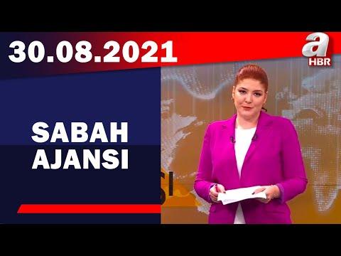 Sabah Ajansı / A Haber / 30.08.2021
