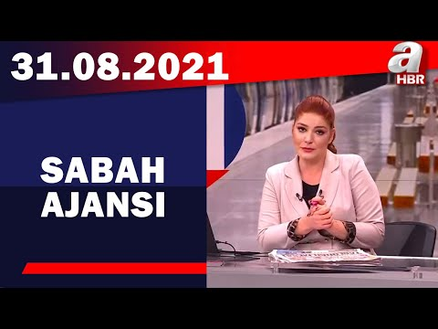Sabah Ajansı / A Haber / 31.08.2021