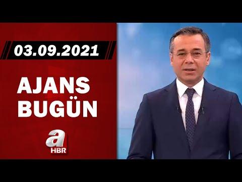 Hikmet Öztürk ile Ajans Bugün / A Haber / 03.09.2021