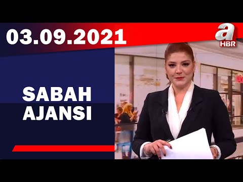Sabah Ajansı / A Haber / 03.09.2021