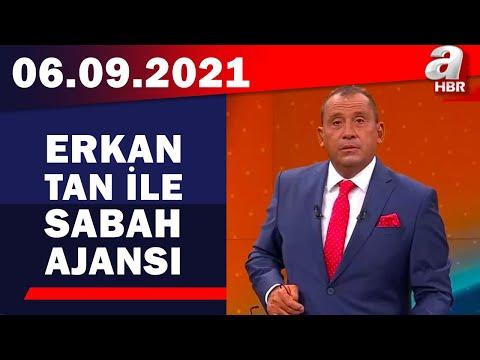 Erkan Tan ile Sabah Ajansı / A Haber / 06.9.2021