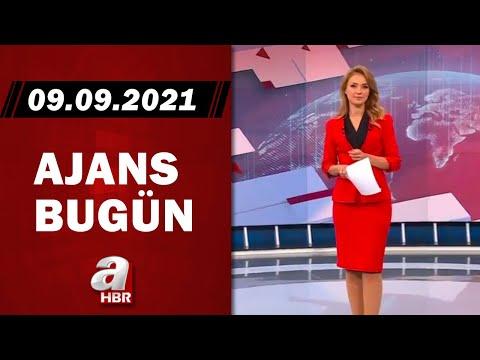 Cansın Helvacı ile Ajans Bugün / A Haber / 09.09.2021