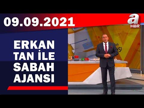 Erkan Tan ile Sabah Ajansı / A Haber / 09.09.2021