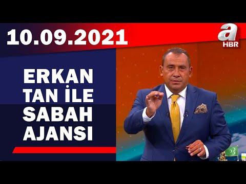 Erkan Tan ile Sabah Ajansı / A Haber / 10.09.2021