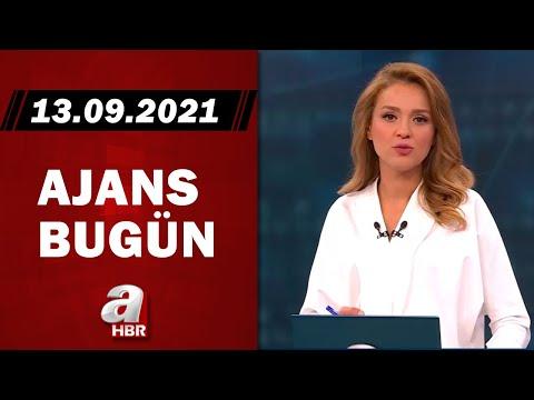 Cansın Helvacı ile Ajans Bugün / A Haber / 13.09.2021