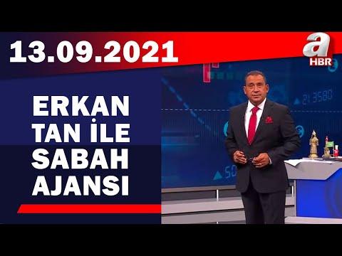 Erkan Tan ile Sabah Ajansı / A Haber / 13.09.2021