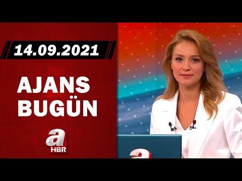 Cansın Helvacı ile Ajans Bugün / A Haber / 14.09.2021