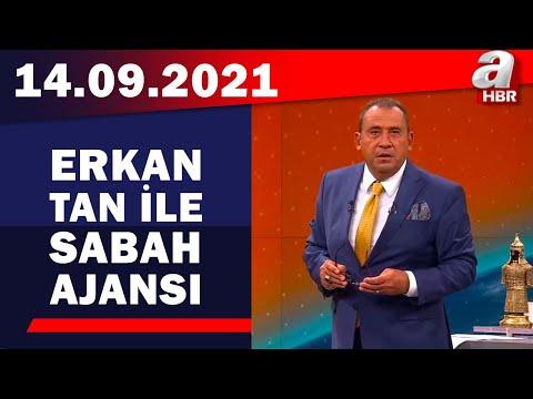 Erkan Tan ile Sabah Ajansı / A Haber / 14.09.2021