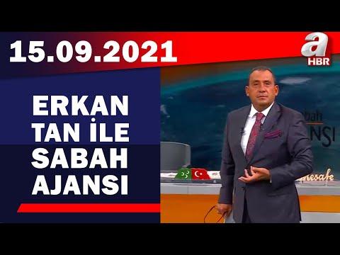 Erkan Tan ile Sabah Ajansı / A Haber / 15.09.2021