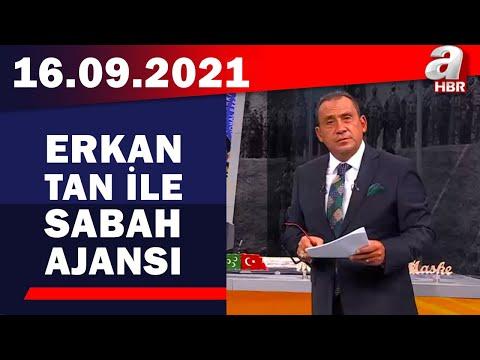 Erkan Tan ile Sabah Ajansı / A Haber / 16.09.2021
