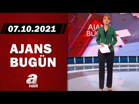 Cansın Helvacı ile Ajans Bugün / A Haber / 07.10.2021